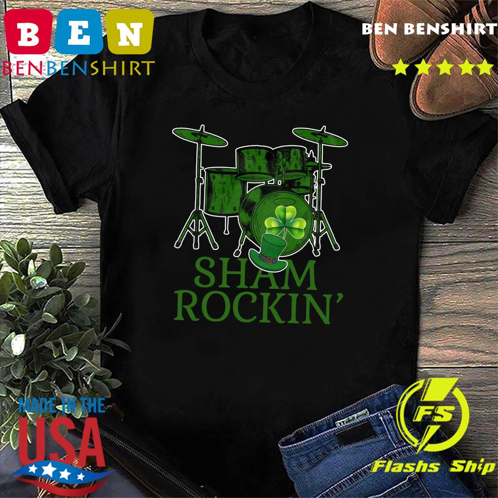 Drums Sham Rockin Happy St Patrick's Day Shirt