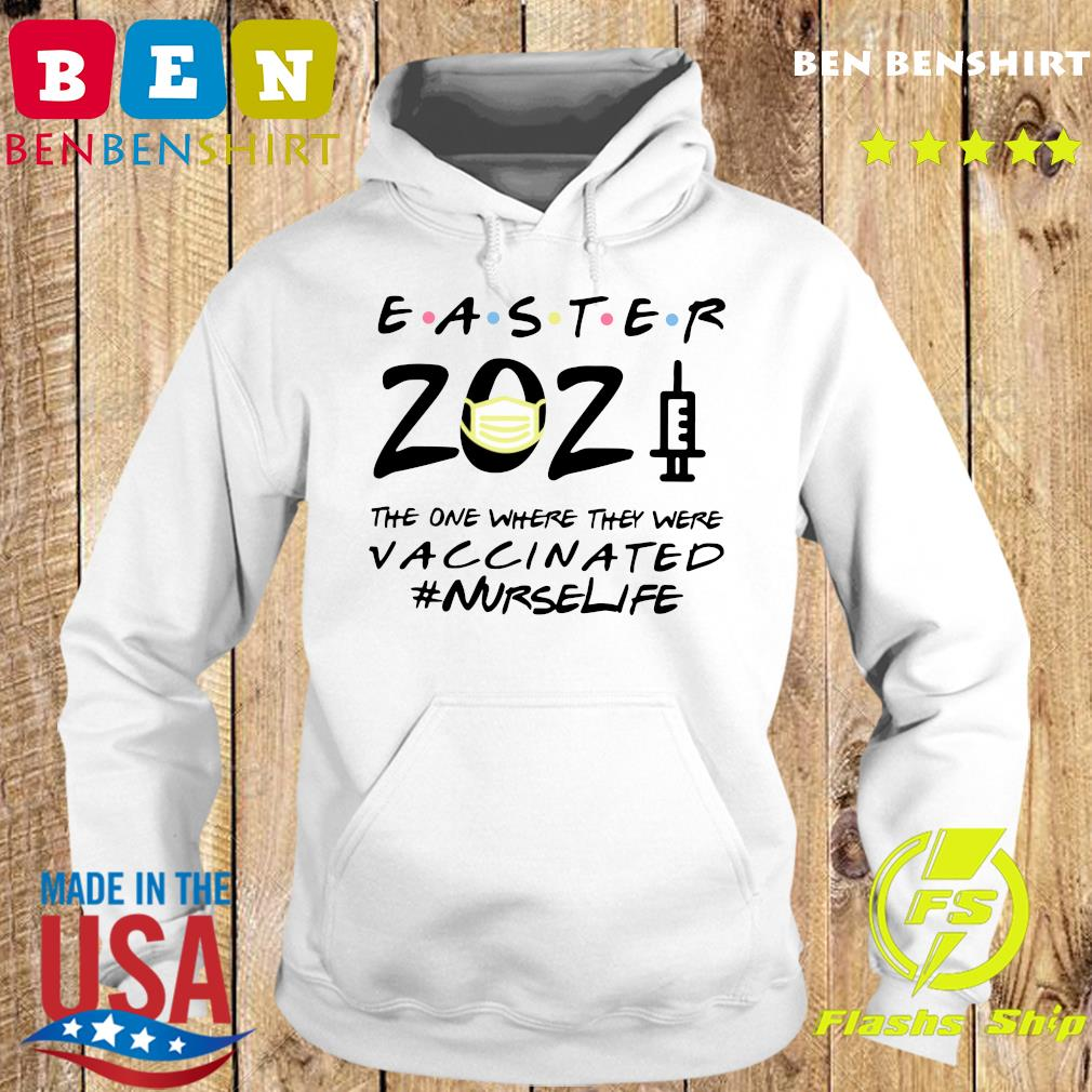 Easter 2021 Mask The One There They Were Vaccinated #nurselife Shirt Hoodie
