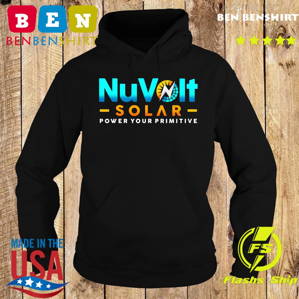 NuVolt Solar Power Your Primitive Shirt Hoodie