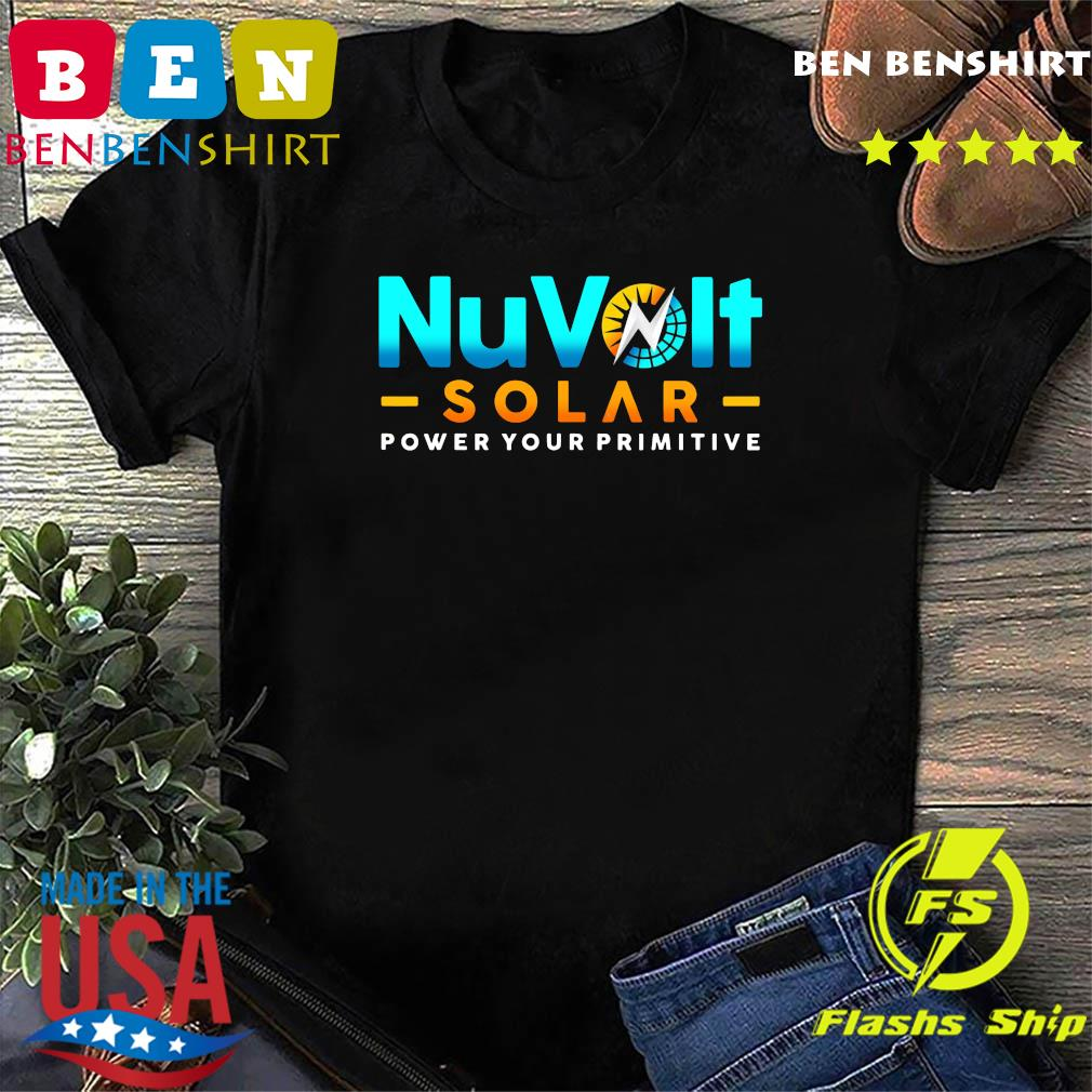 NuVolt Solar Power Your Primitive Shirt