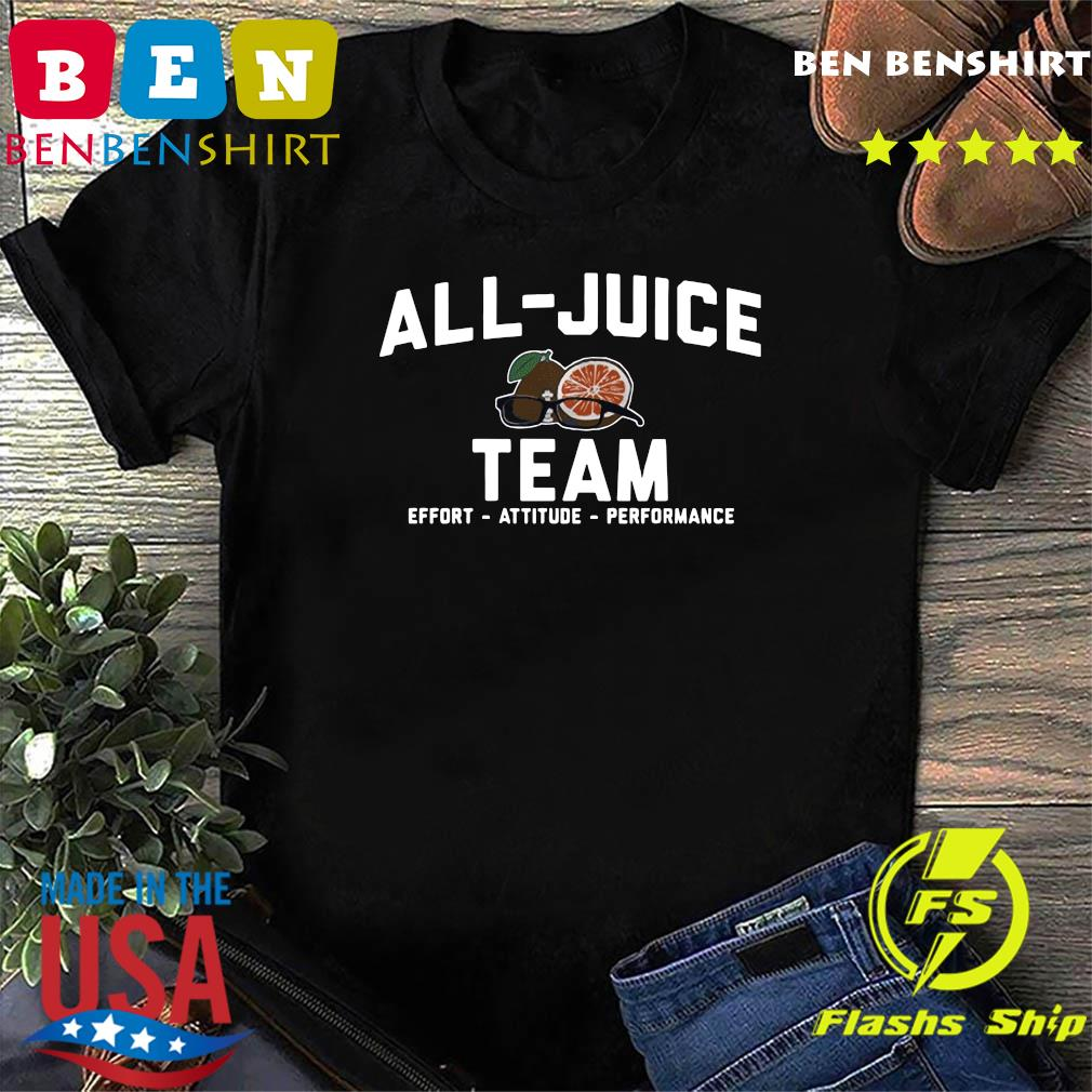 Official All juice Team Effort Attitude Performance Shirt