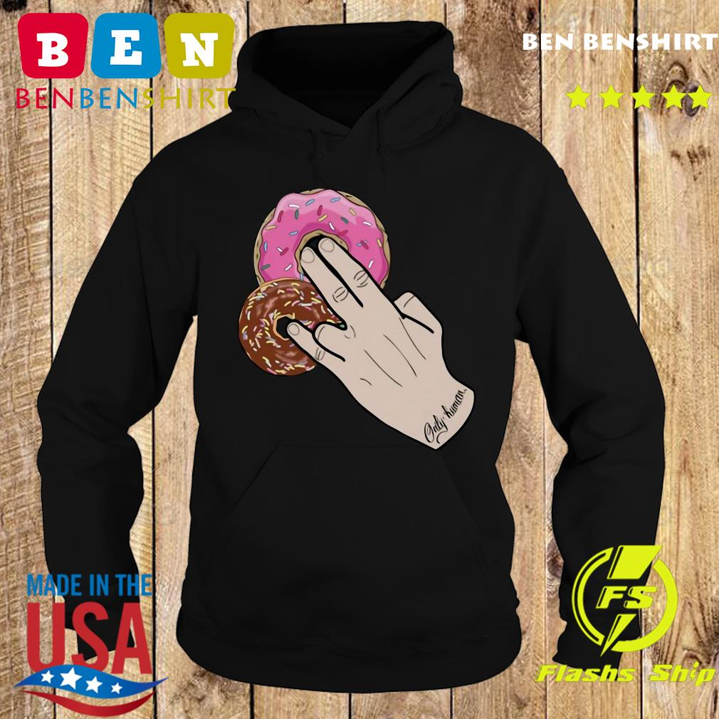 Official Dunkin Donuts Only Human Hand 2021 Shirt Hoodie