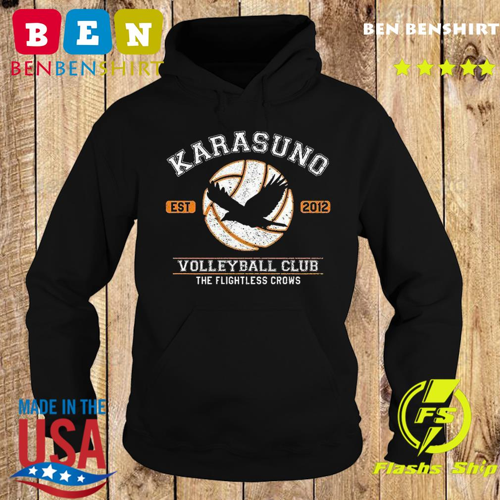 Official Karasuno Est 2012 Volleyball Club The Flightless Crows Shirt Hoodie