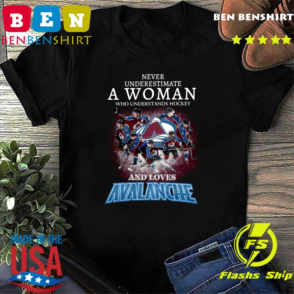 Official Never Underestimate A Woman Who Understands Hockey And Love Avalanche Shirt
