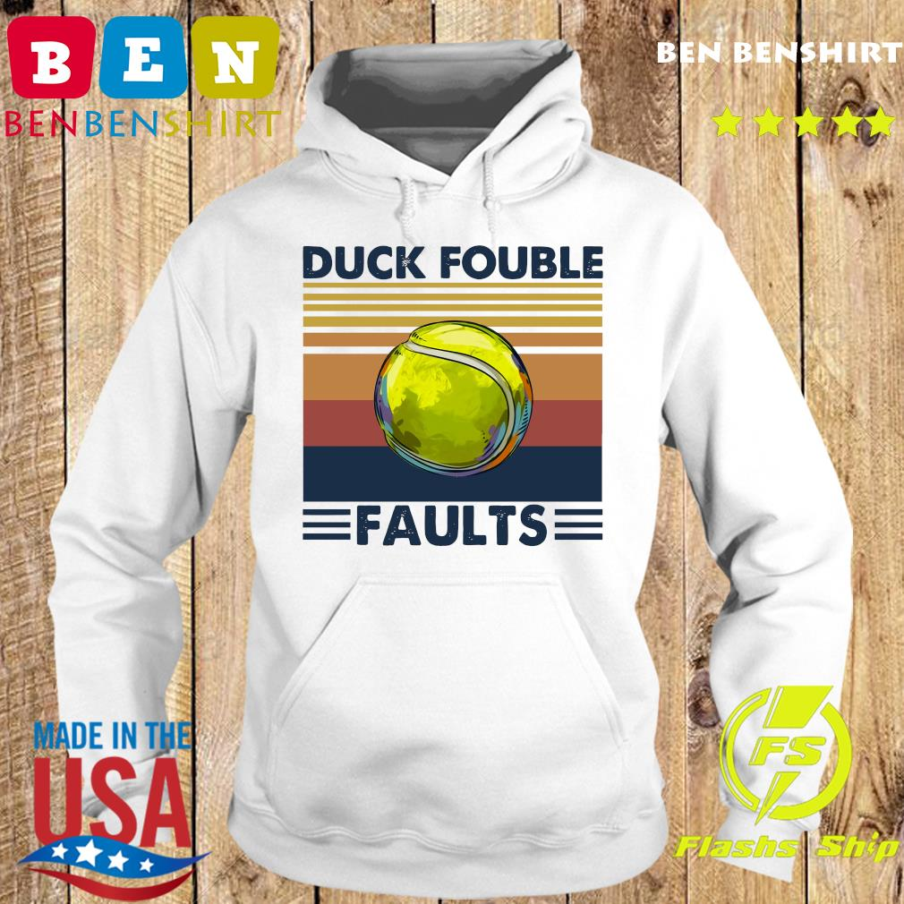 Tennis Ball Duck Fouble Faults Vintage Shirt Hoodie