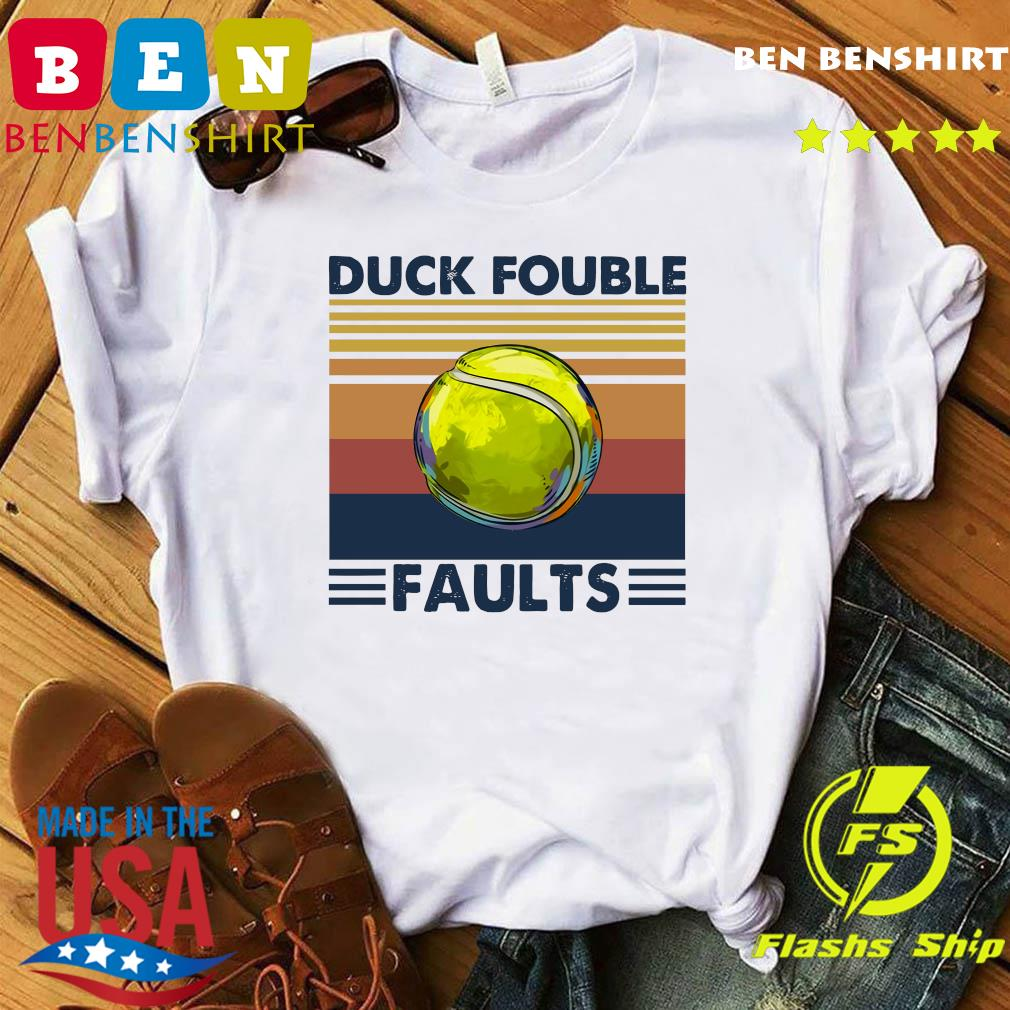 Tennis Ball Duck Fouble Faults Vintage Shirt