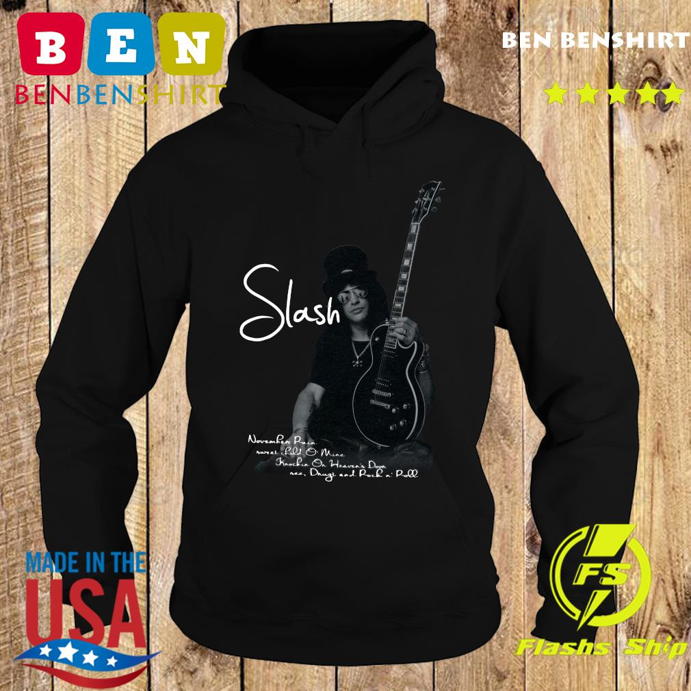 The Slash Playing Guitar November Rain Sweet Child Mine Shirt Hoodie