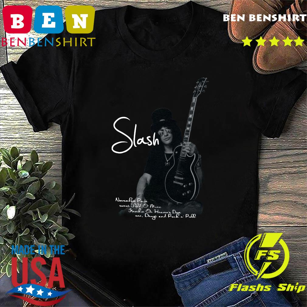 The Slash Playing Guitar November Rain Sweet Child Mine Shirt
