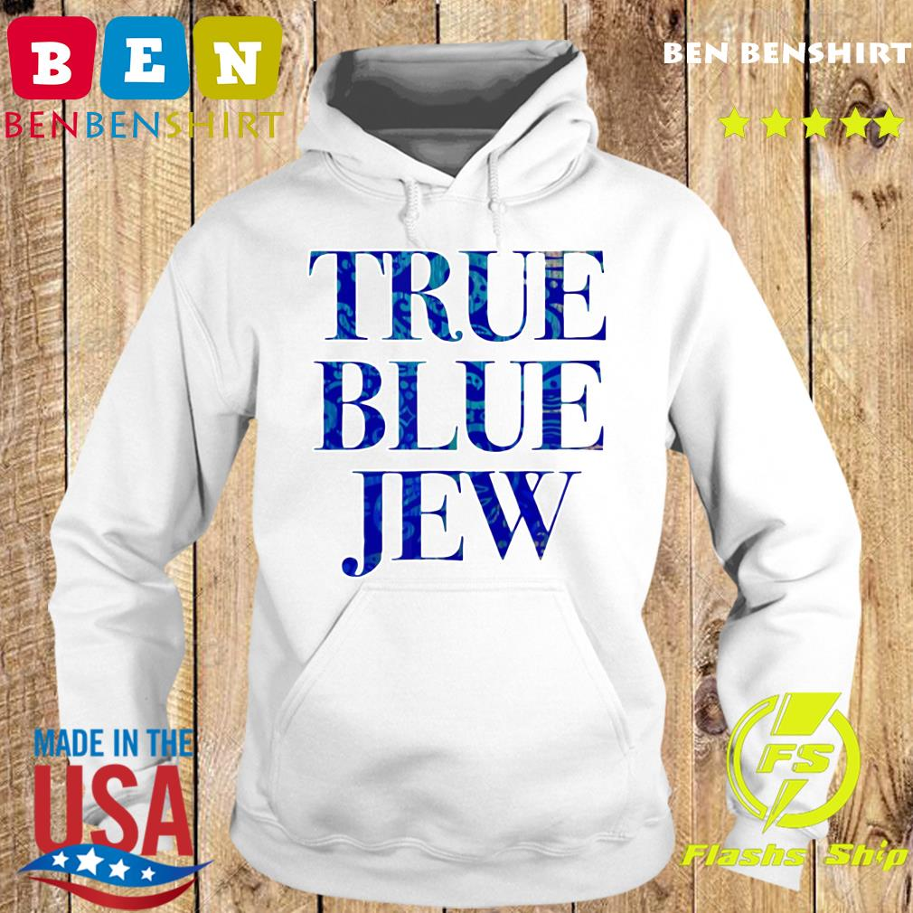 True Blue Jew Anti Donald Trump Shirt Hoodie