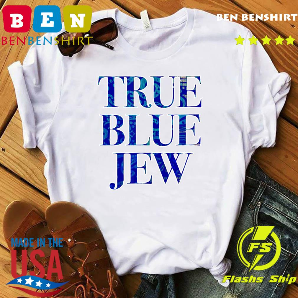 True Blue Jew Anti Donald Trump Shirt