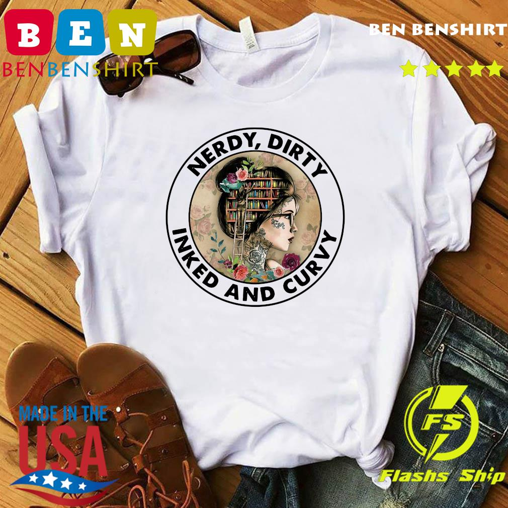 Official Nerdy Dirty Inked And Curvy Shirt