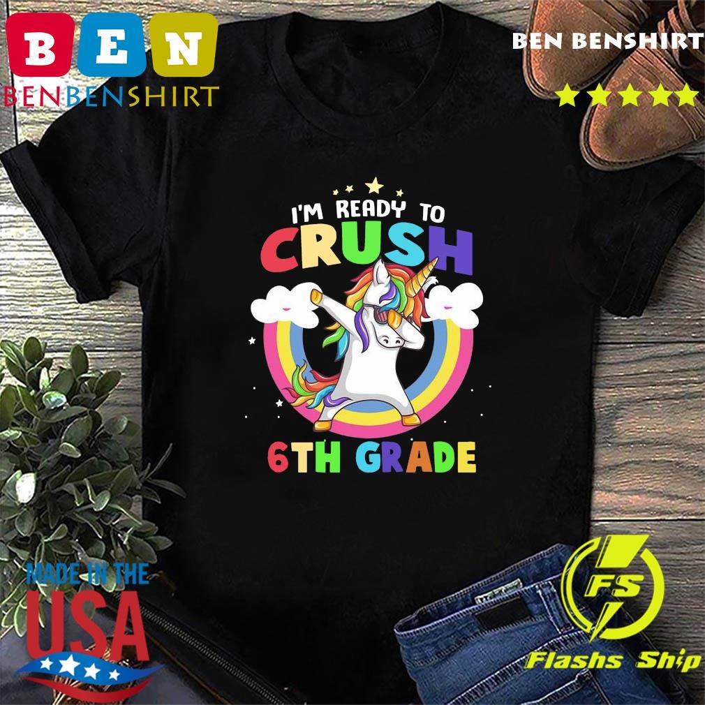 Unicorn Dabbing I'm Ready To Crush 6th Grade With Rainbow Shirt