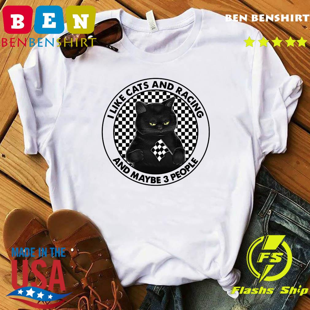 Official I Like Black Cats And Racing And Maybe 3 People Shirt