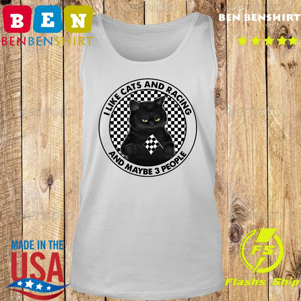 Official I Like Black Cats And Racing And Maybe 3 People Shirt Tank top