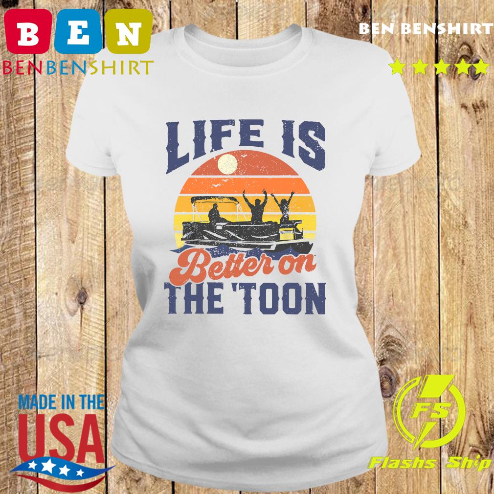 Official Life Is Better On The Toon Retro Vintage Shirt Ladies tee