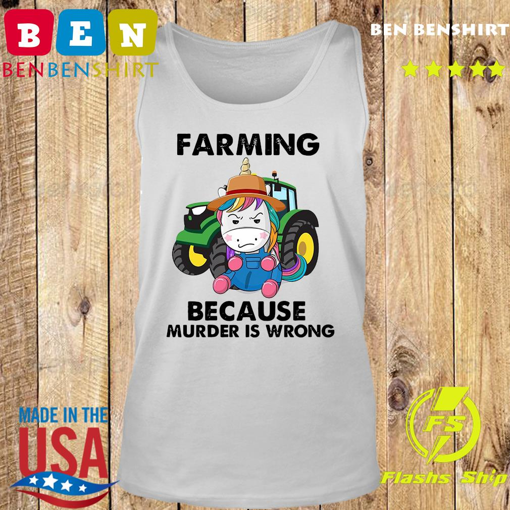 Official Unicorn Farming Because Murder Is Wrong 2021 Shirt Tank top