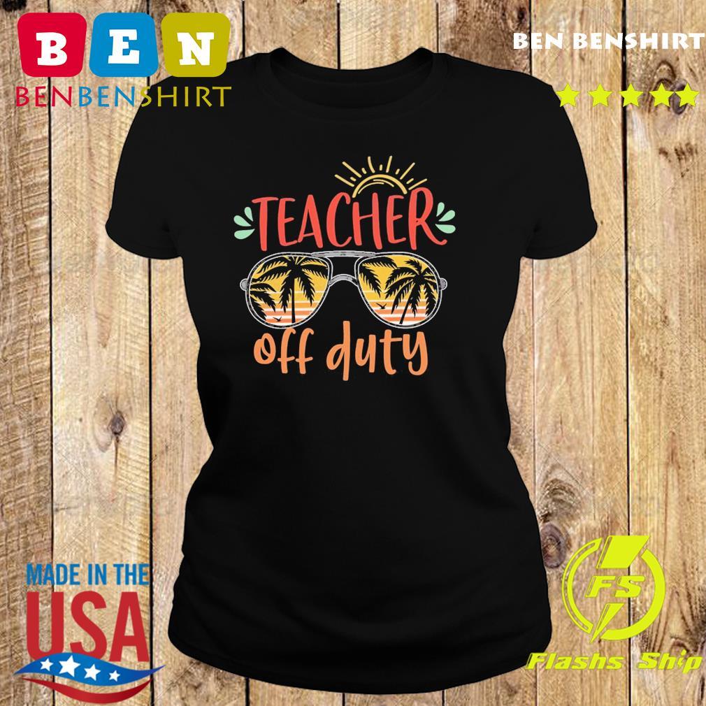 Official Teacher Off Duty - Happy Summer 2021 Shirt Ladies tee