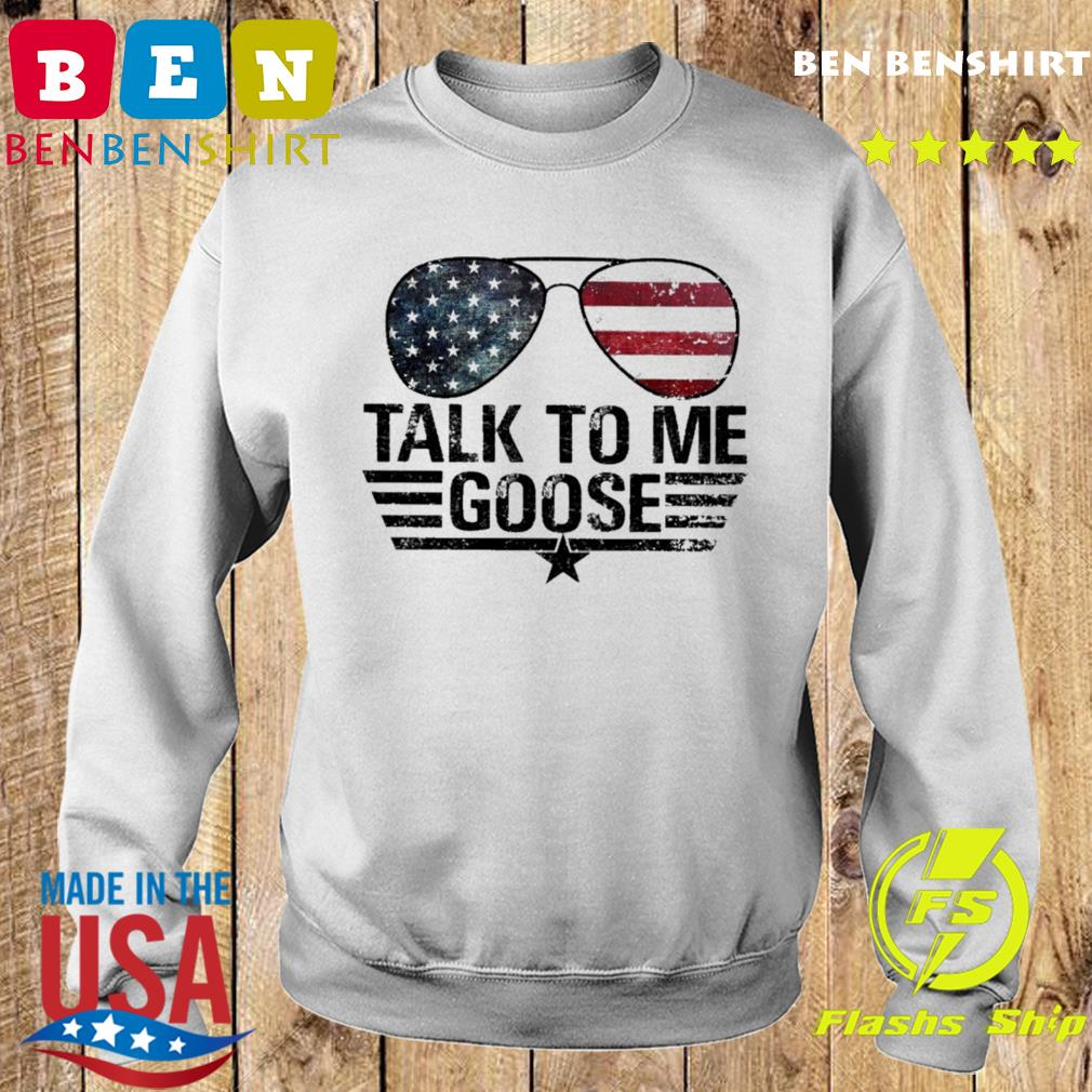 Official Top Gun Sunglasses American Flag Talk To Me Goose Shirt Sweater