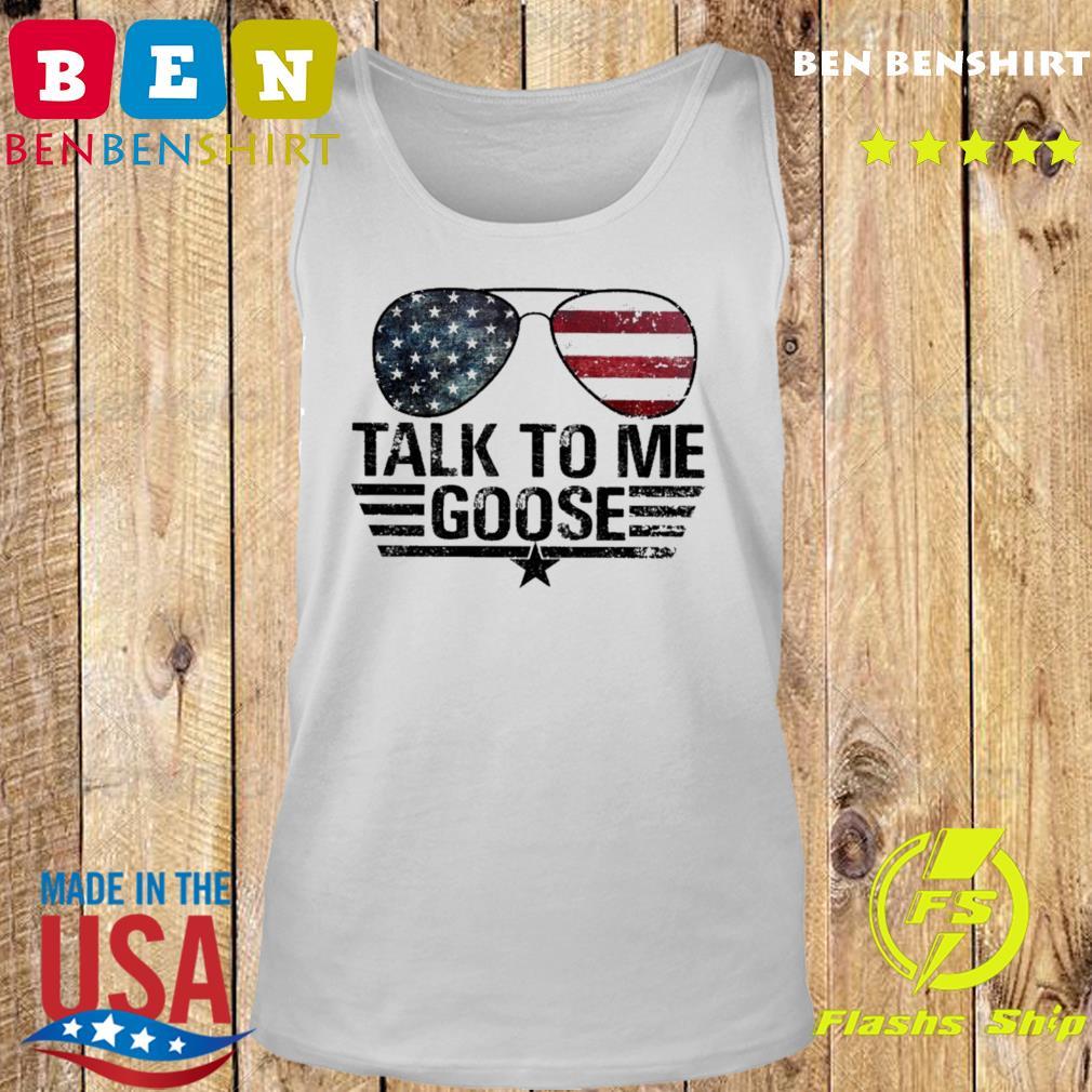 Official Top Gun Sunglasses American Flag Talk To Me Goose Shirt Tank top