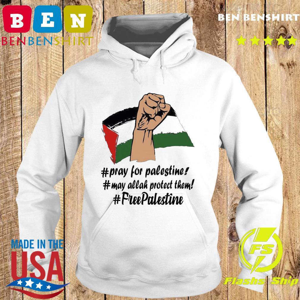 Pray For Palestine, May Allah Protect Them, Free Palestine 2021 Shirt Hoodie