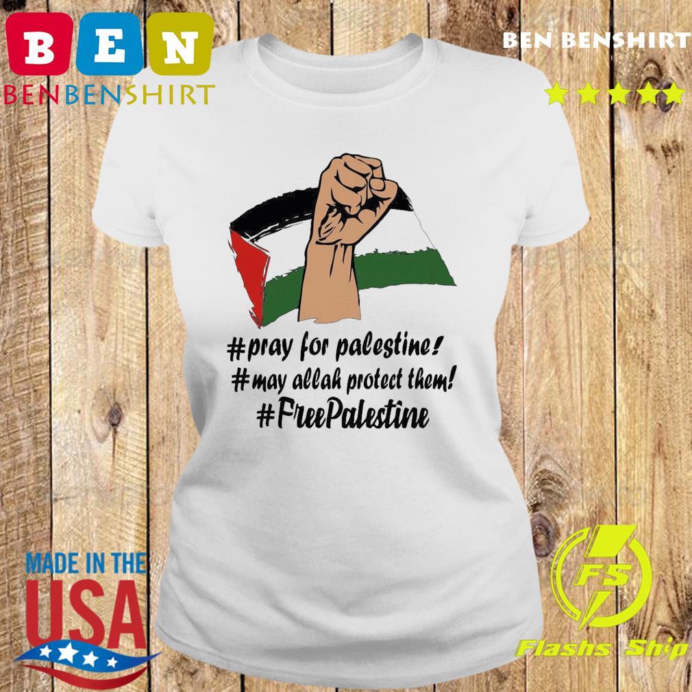 Pray For Palestine, May Allah Protect Them, Free Palestine 2021 Shirt Ladies tee