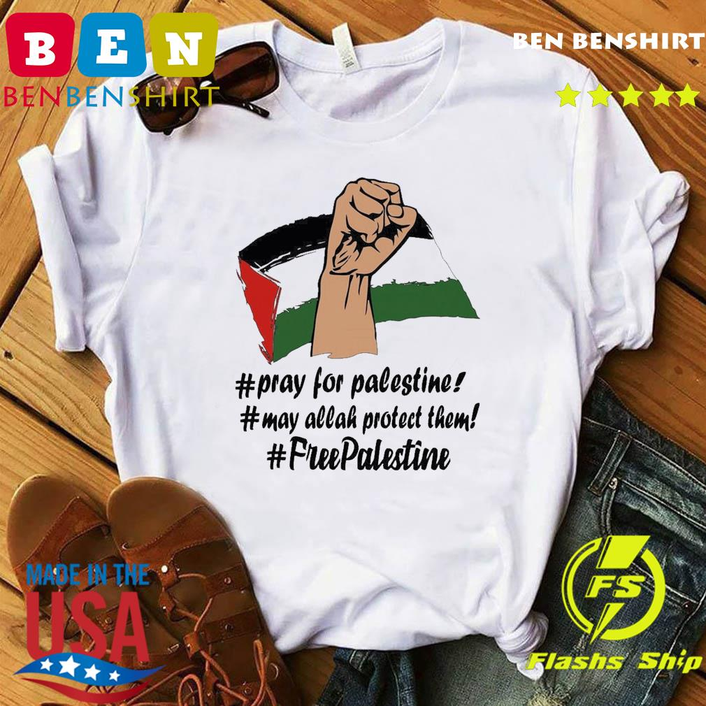 Pray For Palestine, May Allah Protect Them, Free Palestine 2021 Shirt