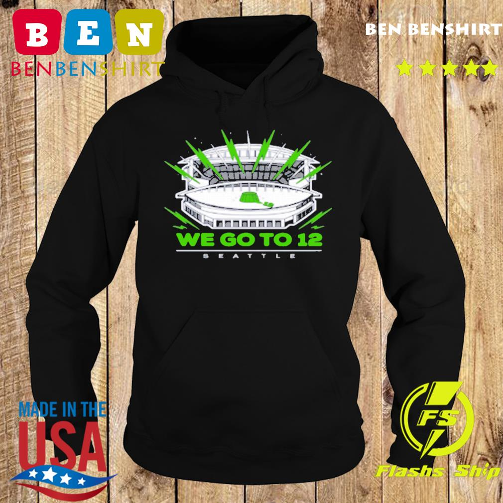 """""""We Go To 12"""" Seattle Seahawks Shirts Hoodie"""