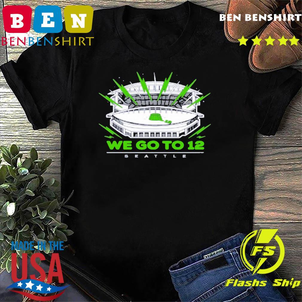 """We Go To 12"" Seattle Seahawks Shirts Shirt"