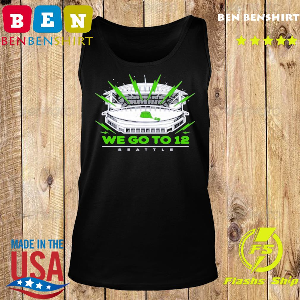 """""""We Go To 12"""" Seattle Seahawks Shirts Tank top"""