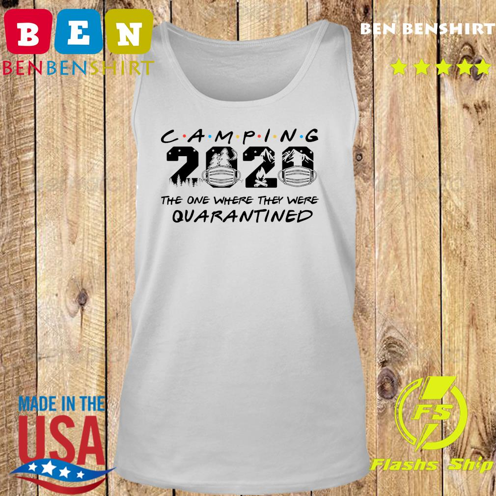 Camping 2020 the one where we were quarantined s Tank top