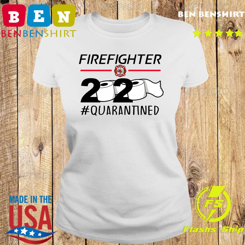 Fireghter 2020 quarantine s Ladies tee