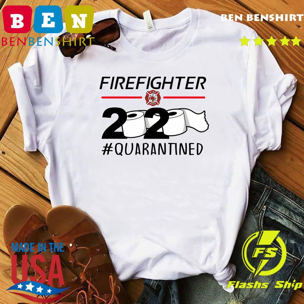 Fireghter 2020 quarantine shirt