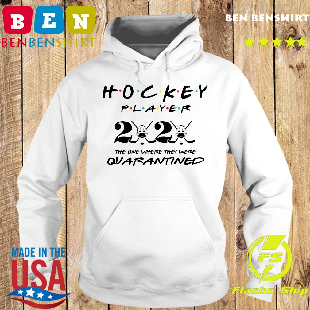 Hockey player 2020 the one where they were quarantined s Hoodie