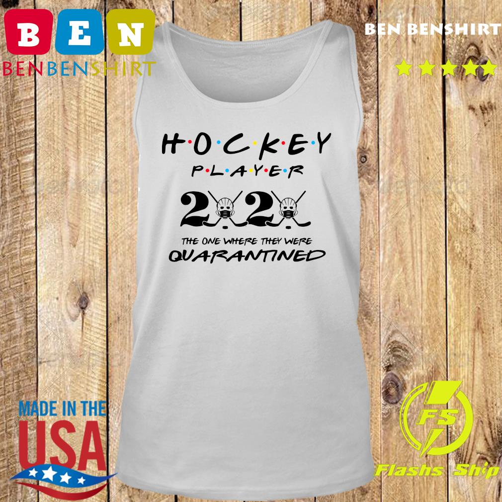 Hockey player 2020 the one where they were quarantined s Tank top