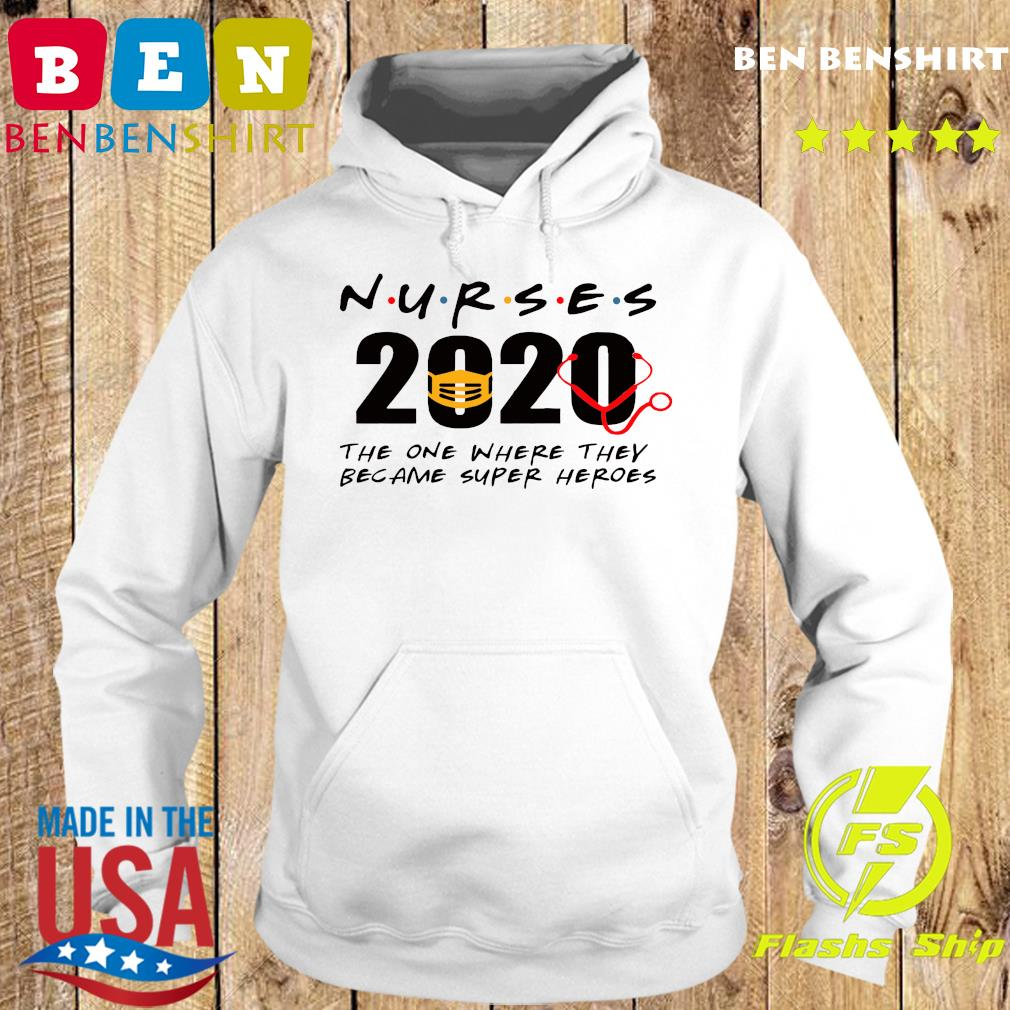 Nurses 2020 the one where they became super heroes s Hoodie