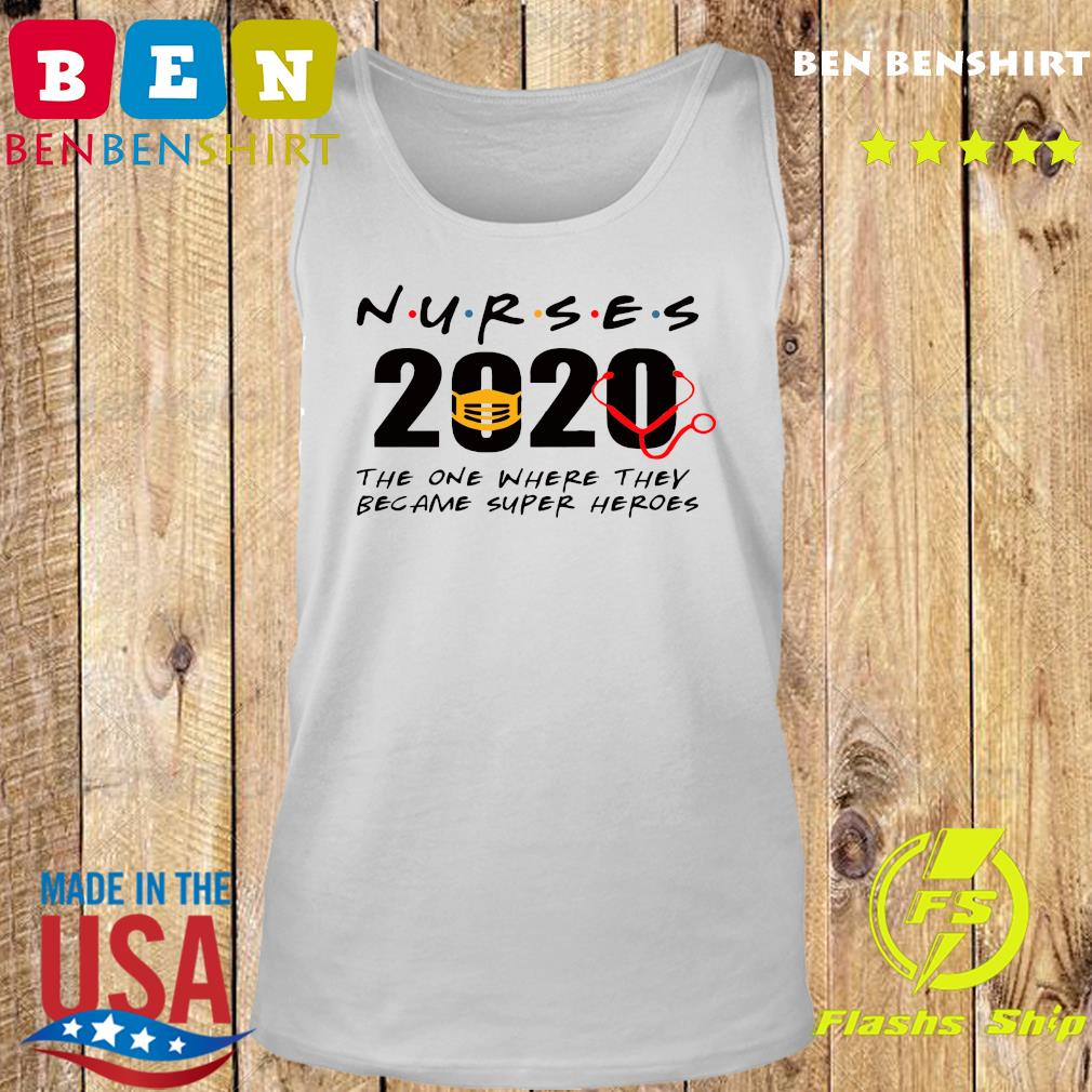 Nurses 2020 the one where they became super heroes s Tank top
