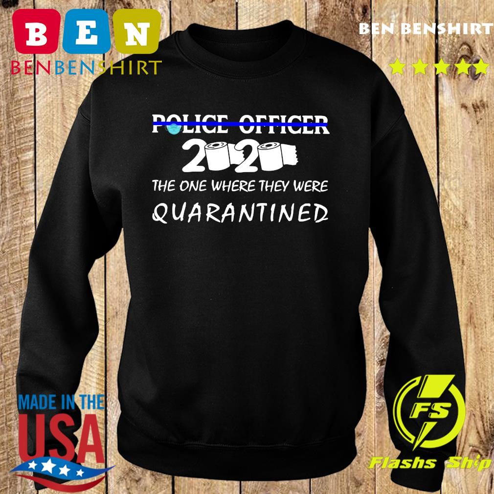 Police officer the one where they were quarantined s Sweater