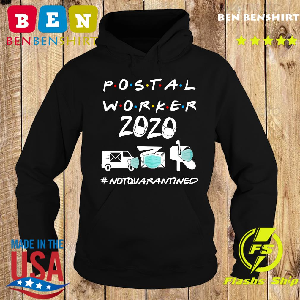 Postal worker 2020 not quarantined s Hoodie