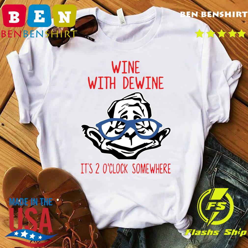 Wine With Dewine It's 2 O'Clock Somewhere T-Shirt