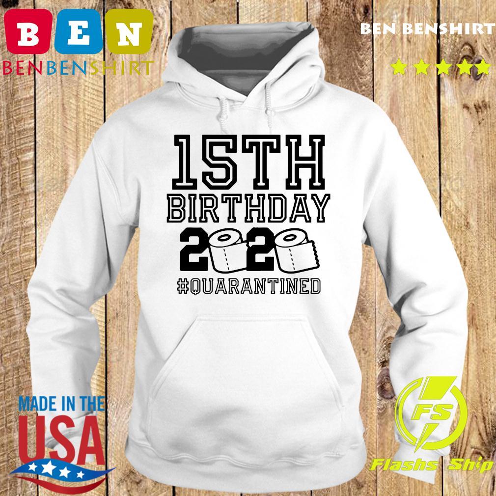 15th Birthday 2020 Quarantined Shirt Hoodie