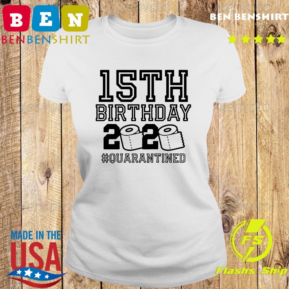 15th Birthday 2020 Quarantined Shirt Ladies tee