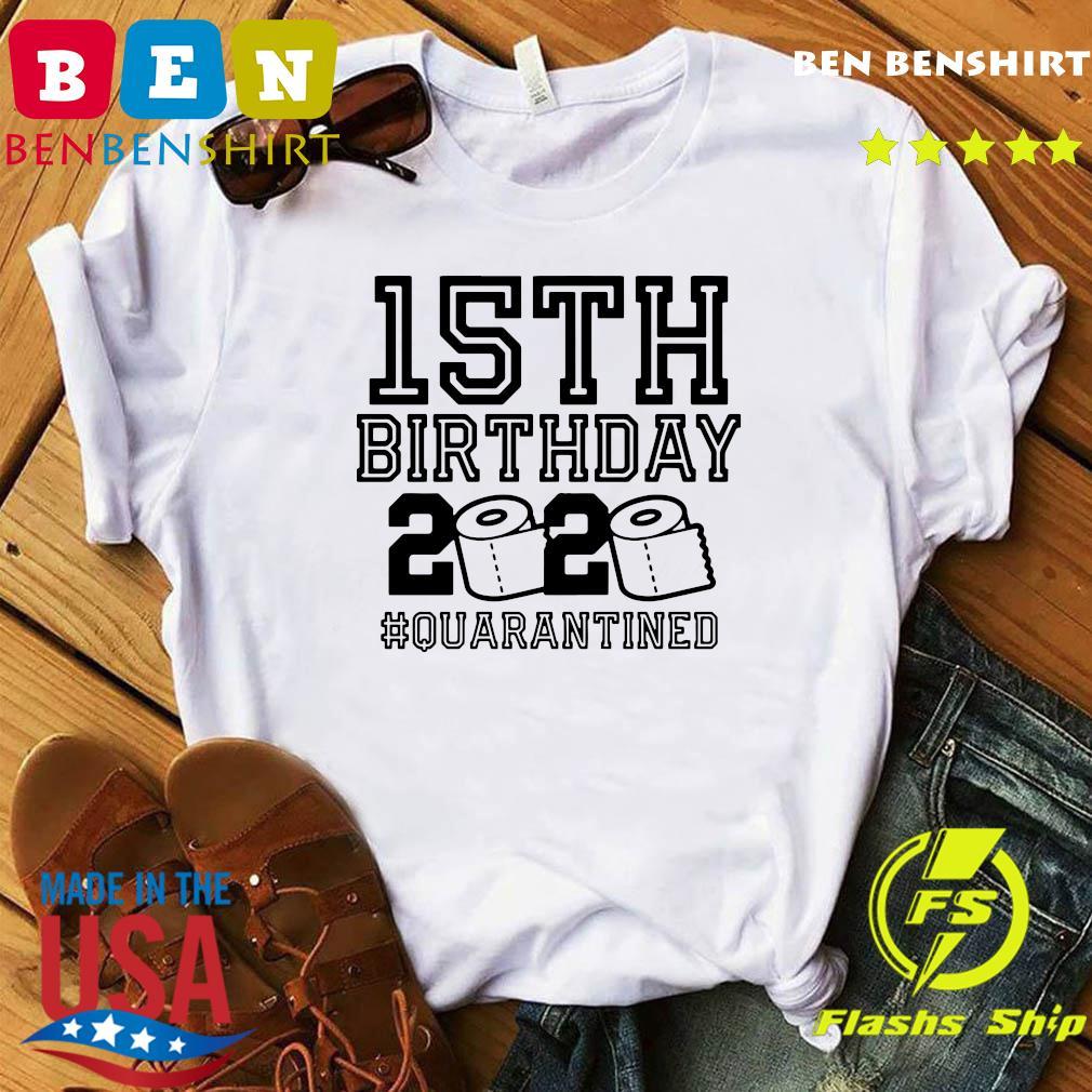 15th Birthday 2020 Quarantined Shirt