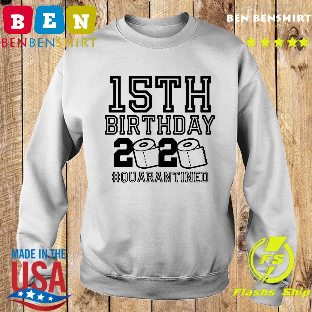 15th Birthday 2020 Quarantined Shirt Sweater