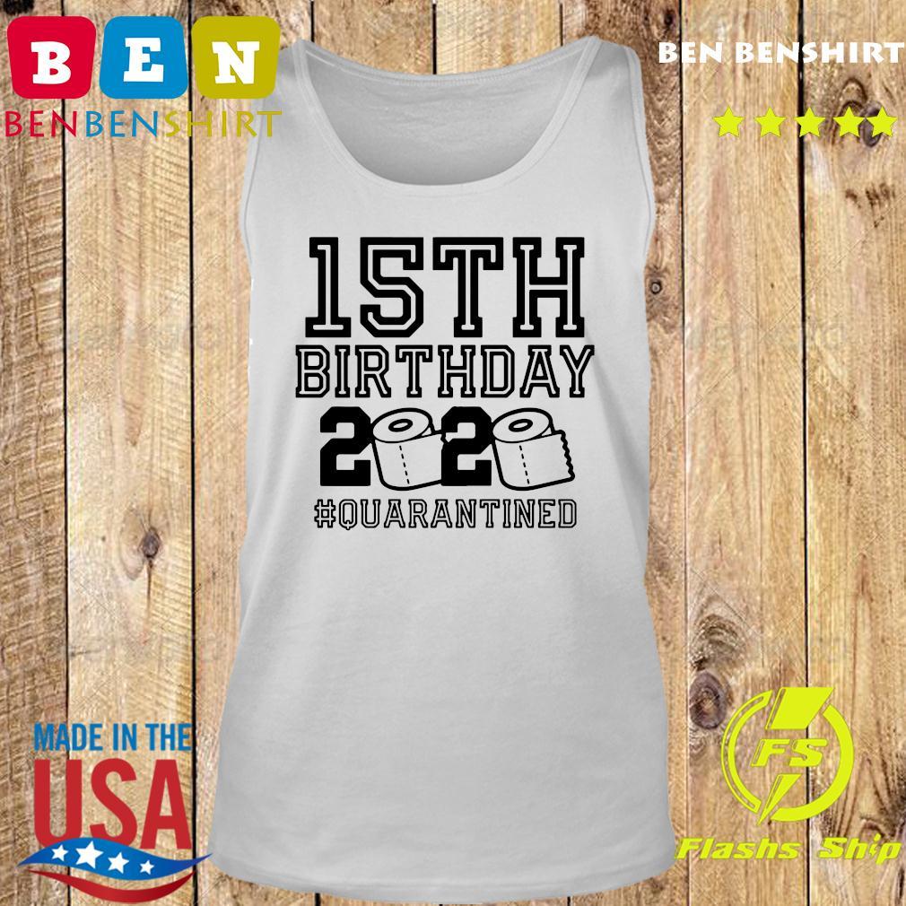 15th Birthday 2020 Quarantined Shirt Tank top