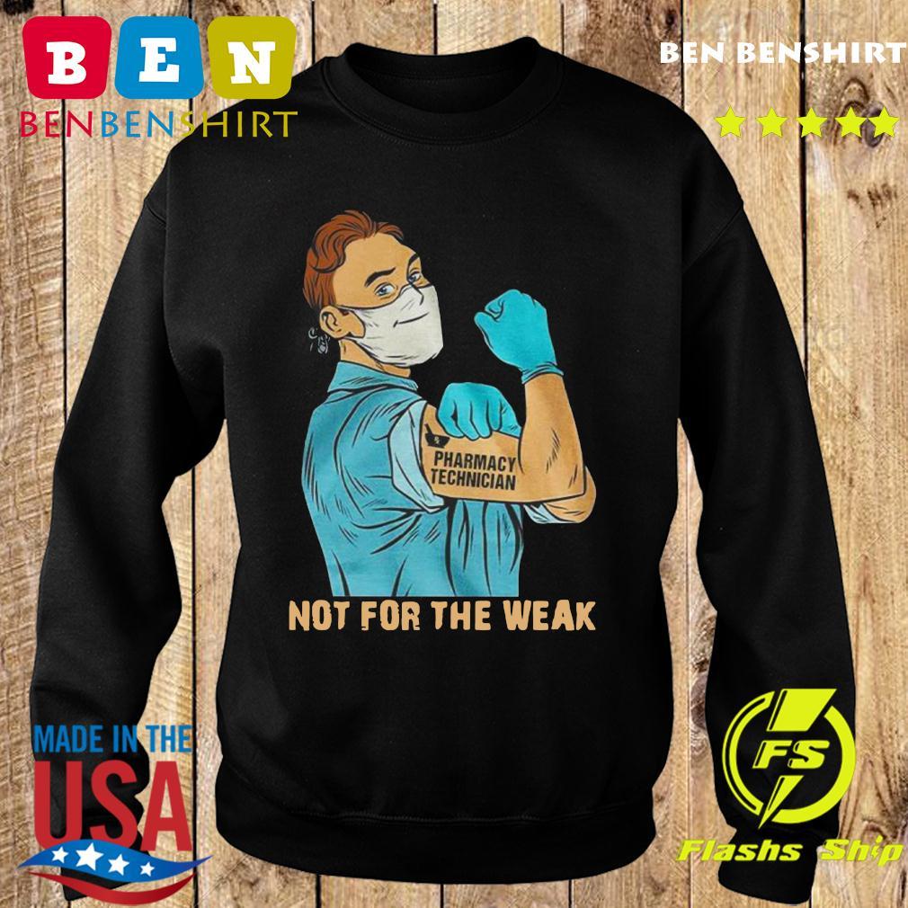 3 Ngày Trướcpharmacy Technician Not For The Weak Shirt Sweater