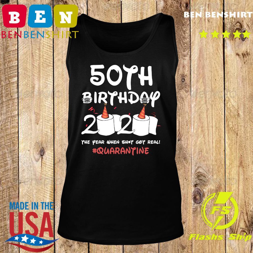 50th Birthday 2020 The Year When Shit Got Real Quarantine Shirt Tank top