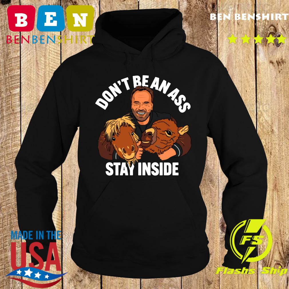 Arnold Schwarzenegger Don_t be an ass stay inside s Hoodie