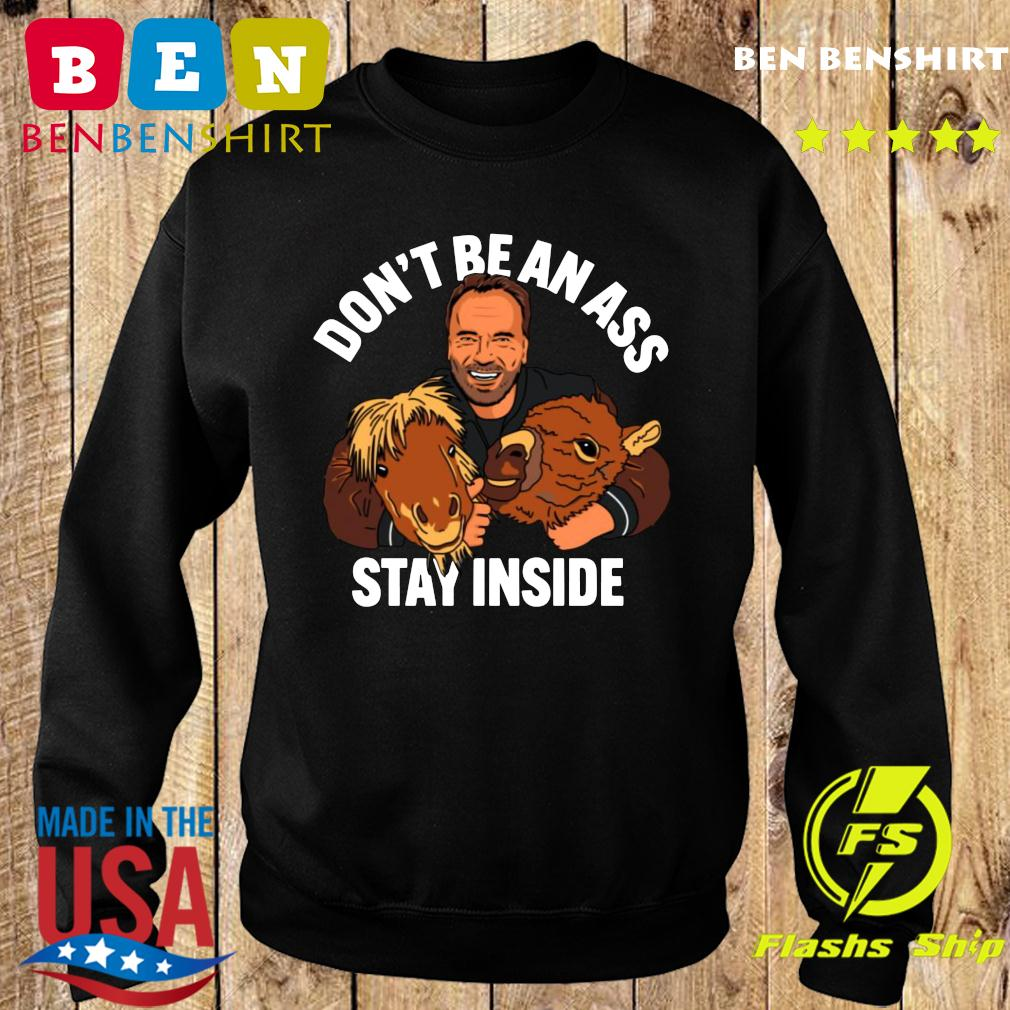 Arnold Schwarzenegger Don_t be an ass stay inside s Sweater