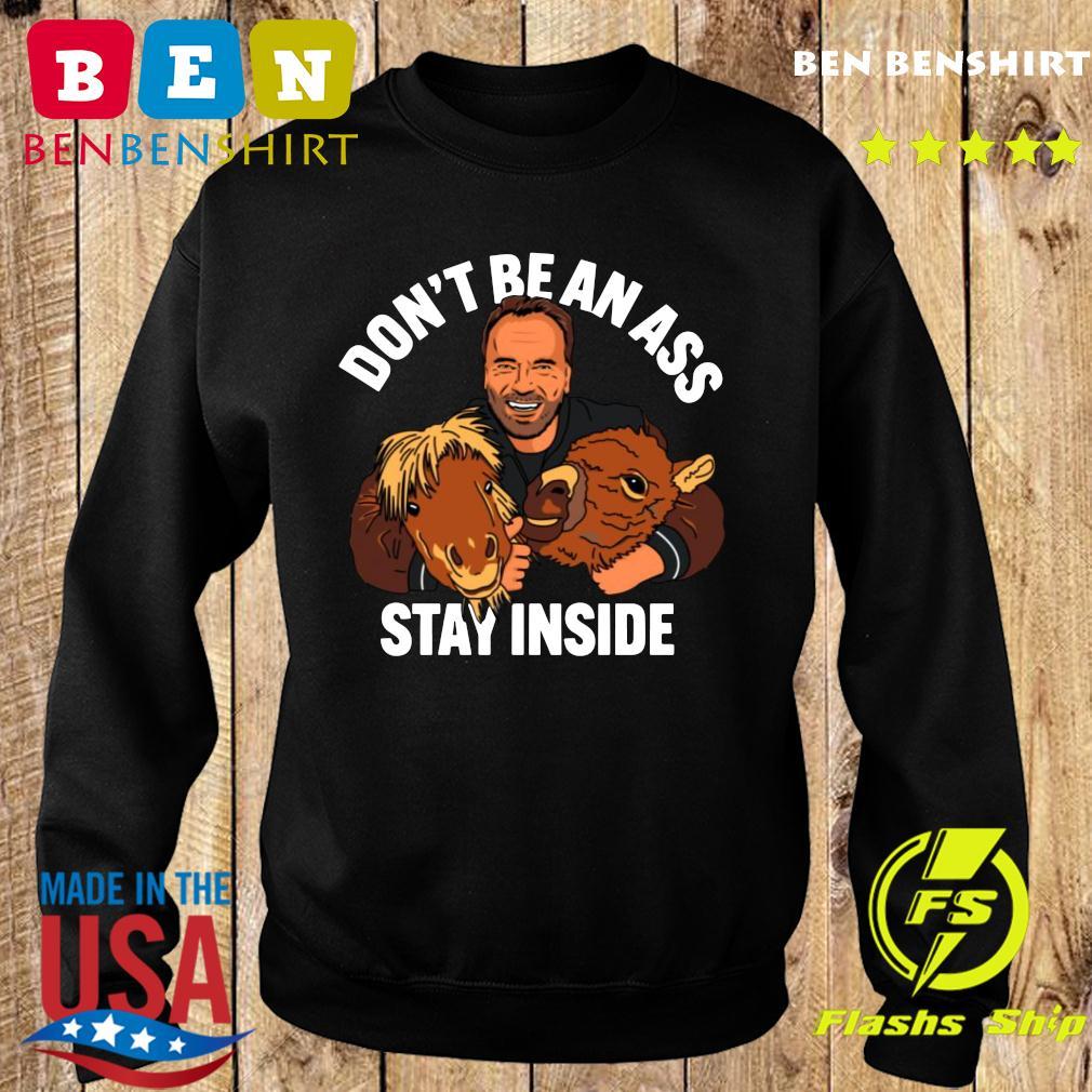 Arnold Schwarzenegger Don_t be an ass stay inside s Sweater