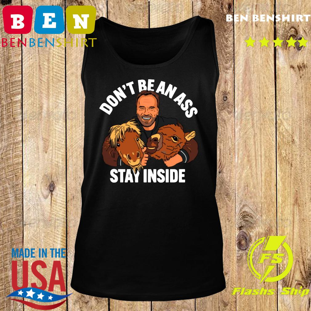Arnold Schwarzenegger Don_t be an ass stay inside s Tank top